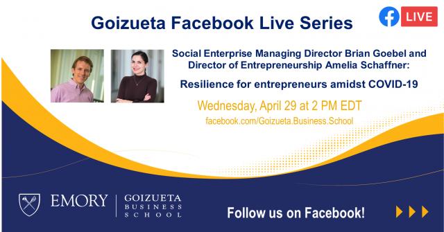 Goizueta Facebook Live Series: Resilience for entrepreneurs amidst COVID-19