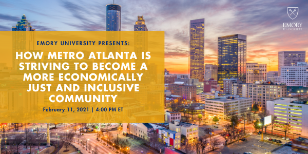 "February 11 at 4 PM ""How Atlanta is Striving to Become an Economically Just and Inclusive Community"""