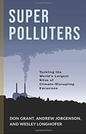 Super Polluters: Tackling the World's Largest Sites of Climate-Disrupting Emissions