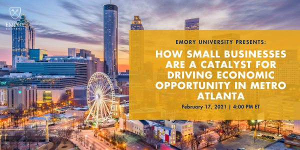 "February 17 at 4 PM ""How Small Businesses Drive Economic Opportunity in Metro Atlanta"""