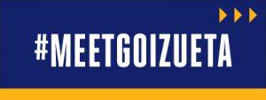#MeetGoizueta